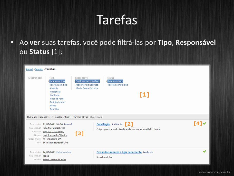 Tarefas Ao ver suas tarefas, você pode filtrá-las por Tipo, Responsável ou Status [1]; www.advoca.com.br.
